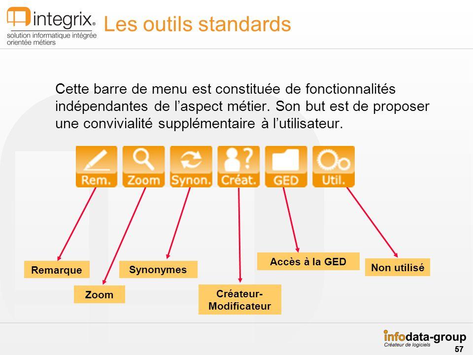 Les outils standards Cette barre de menu est constituée de fonctionnalités indépendantes de laspect métier.