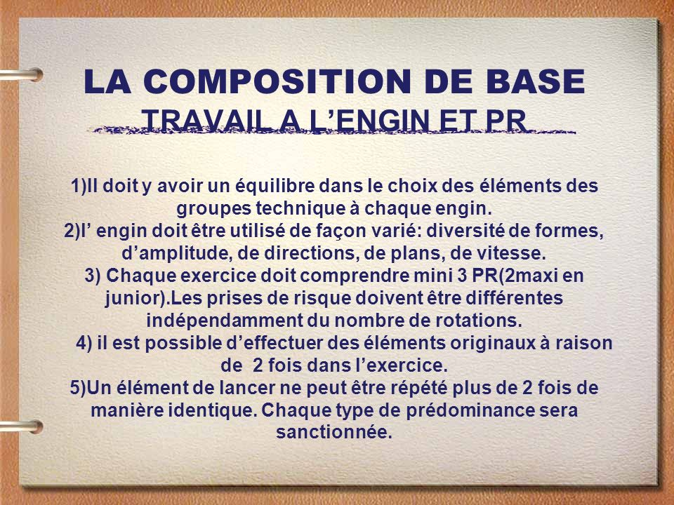 LA COMPOSITION DE BASE TRAVAIL A LENGIN ET PR 1)Il doit y avoir un équilibre dans le choix des éléments des groupes technique à chaque engin. 2)l engi