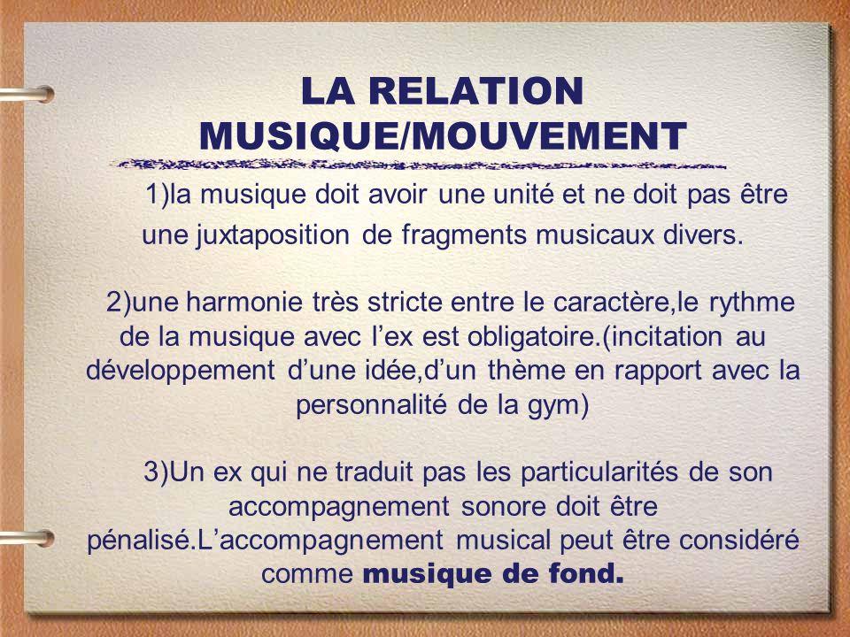 LA RELATION MUSIQUE/MOUVEMENT 1)la musique doit avoir une unité et ne doit pas être une juxtaposition de fragments musicaux divers. 2)une harmonie trè