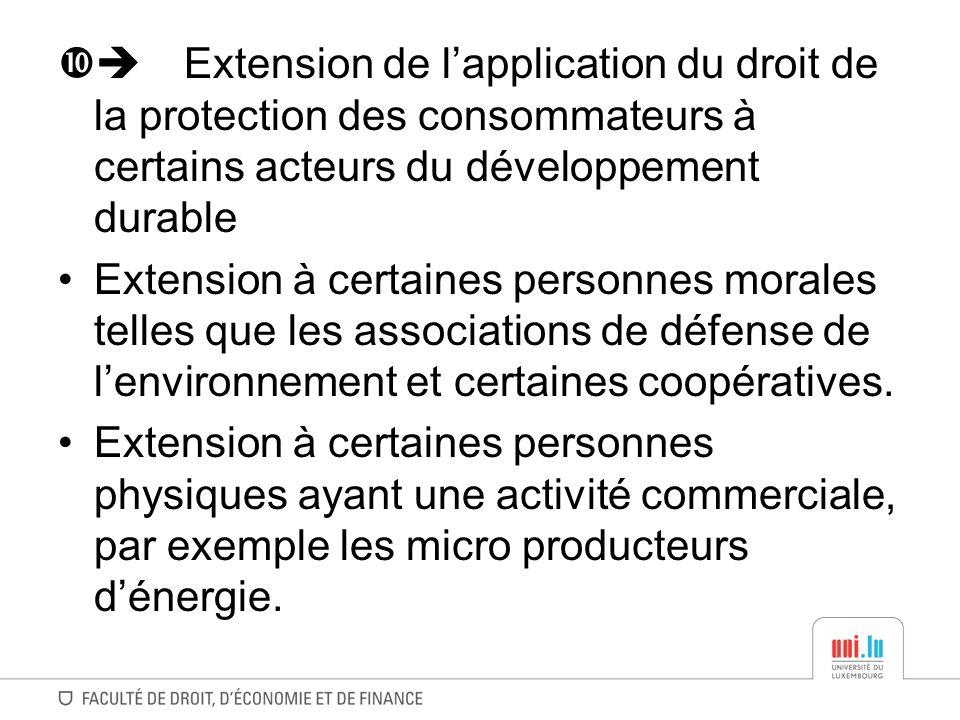 Extension de lapplication du droit de la protection des consommateurs à certains acteurs du développement durable Extension à certaines personnes mora