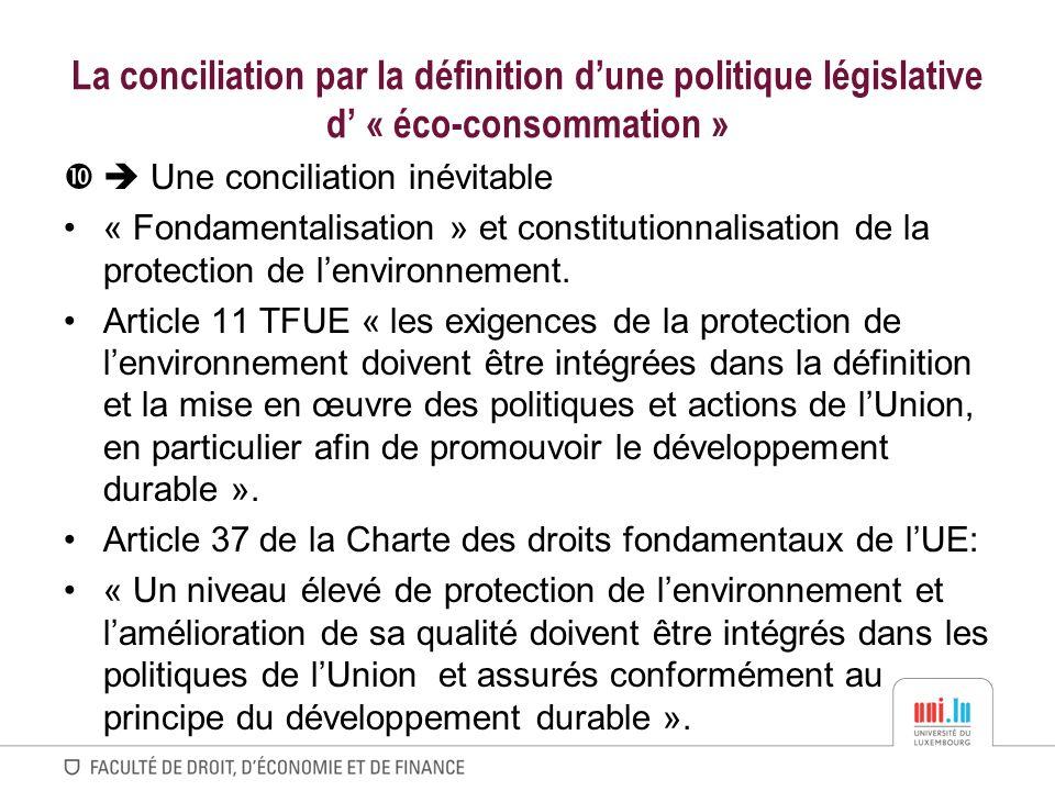 La conciliation par la définition dune politique législative d « éco-consommation » Une conciliation inévitable « Fondamentalisation » et constitution