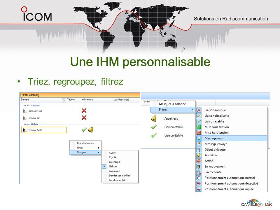 Une IHM personnalisable Triez, regroupez, filtrez