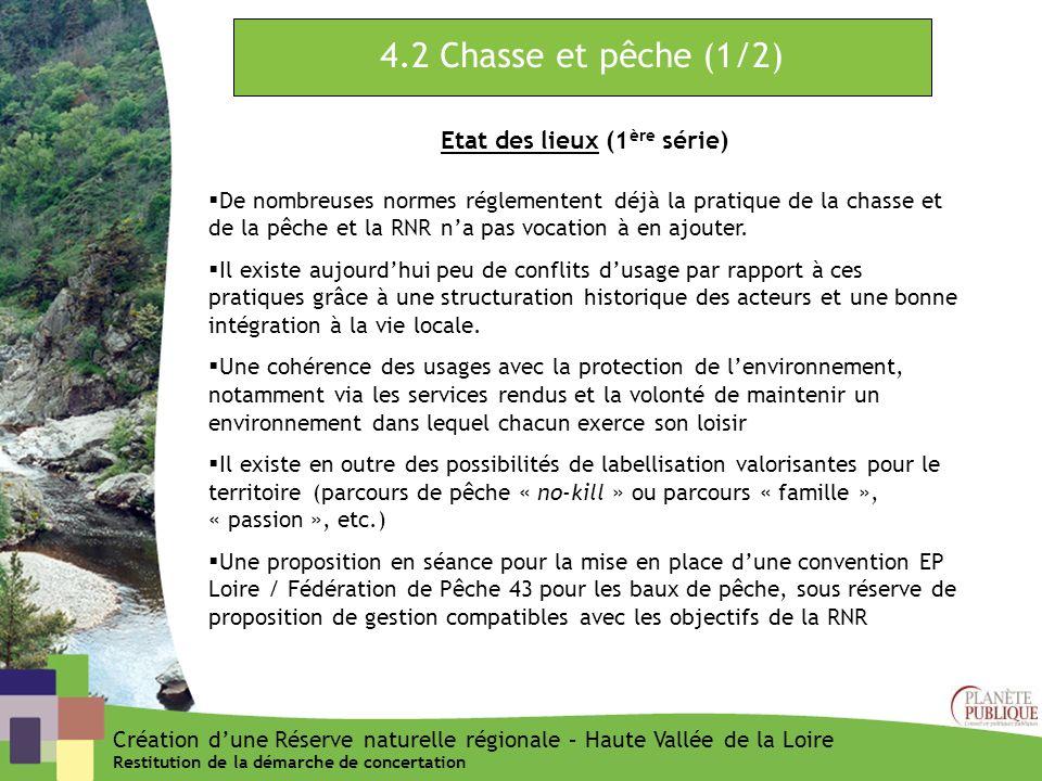 4.2 Chasse et pêche (1/2) Etat des lieux (1 ère série) De nombreuses normes réglementent déjà la pratique de la chasse et de la pêche et la RNR na pas
