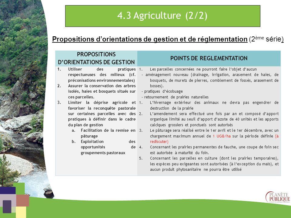 4.3 Agriculture (2/2) Propositions dorientations de gestion et de réglementation (2 ème série) PROPOSITIONS DORIENTATIONS DE GESTION POINTS DE REGLEME
