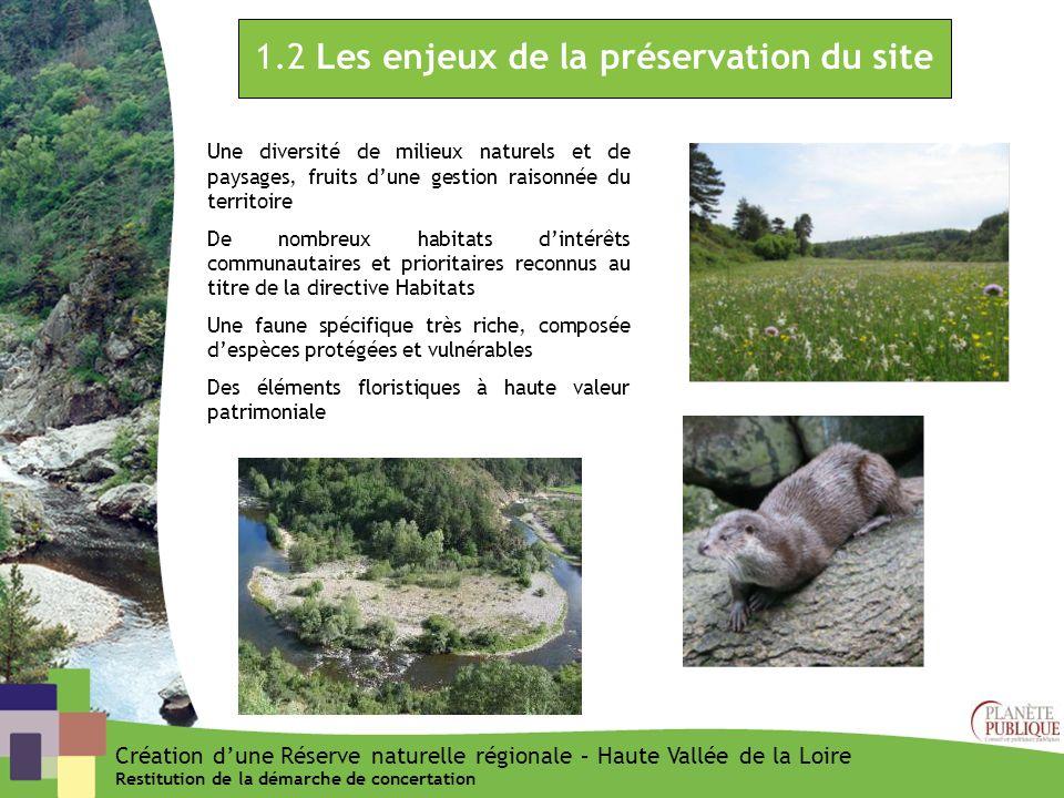 Création dune Réserve naturelle régionale – Haute Vallée de la Loire Restitution de la démarche de concertation 1.2 Les enjeux de la préservation du s