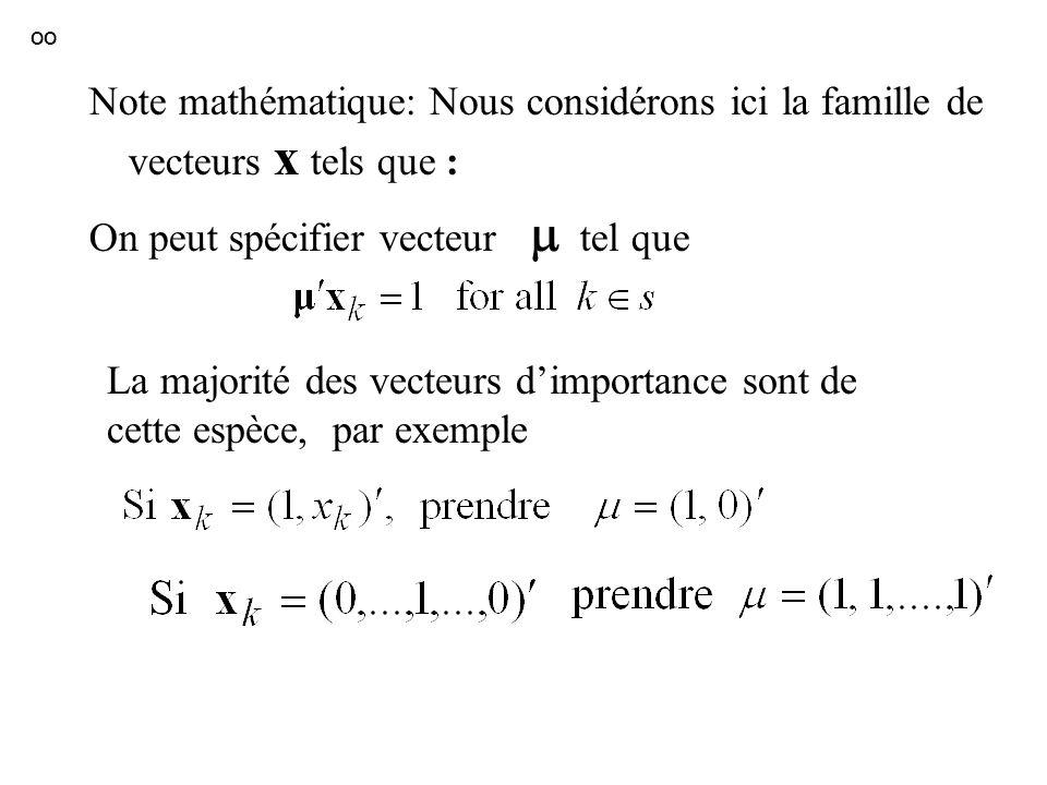 Note mathématique: Nous considérons ici la famille de vecteurs x tels que : On peut spécifier vecteur tel que La majorité des vecteurs dimportance son