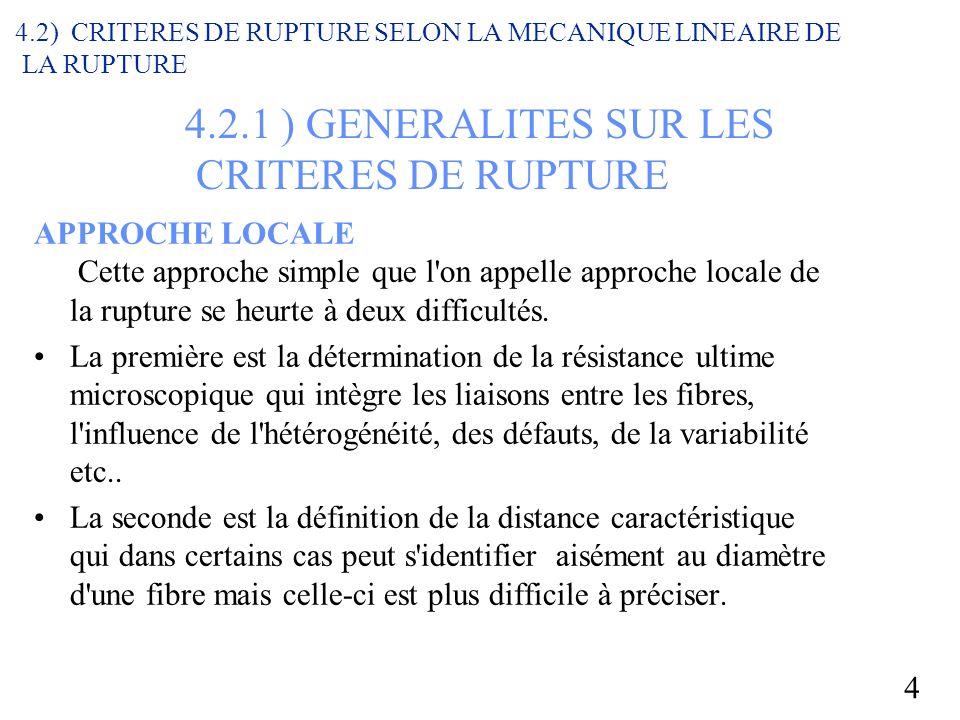 4 4.2.1 ) GENERALITES SUR LES CRITERES DE RUPTURE APPROCHE LOCALE Cette approche simple que l on appelle approche locale de la rupture se heurte à deux difficultés.