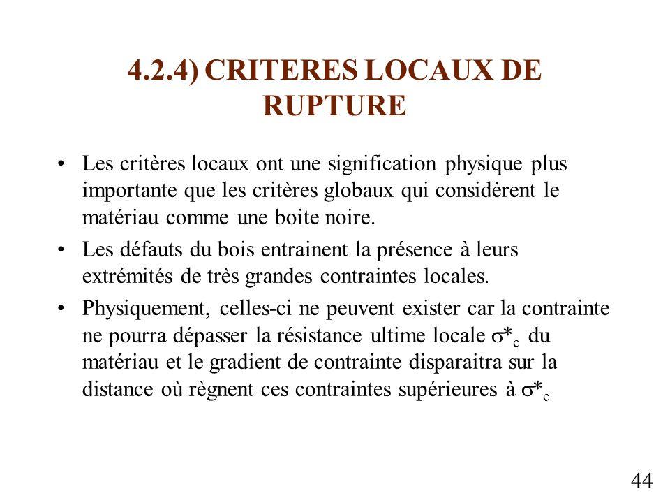 44 4.2.4) CRITERES LOCAUX DE RUPTURE Les critères locaux ont une signification physique plus importante que les critères globaux qui considèrent le matériau comme une boite noire.
