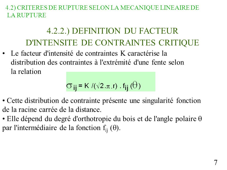 7 4.2.2.) DEFINITION DU FACTEUR D'INTENSITE DE CONTRAINTES CRITIQUE Le facteur d'intensité de contraintes K caractérise la distribution des contrainte