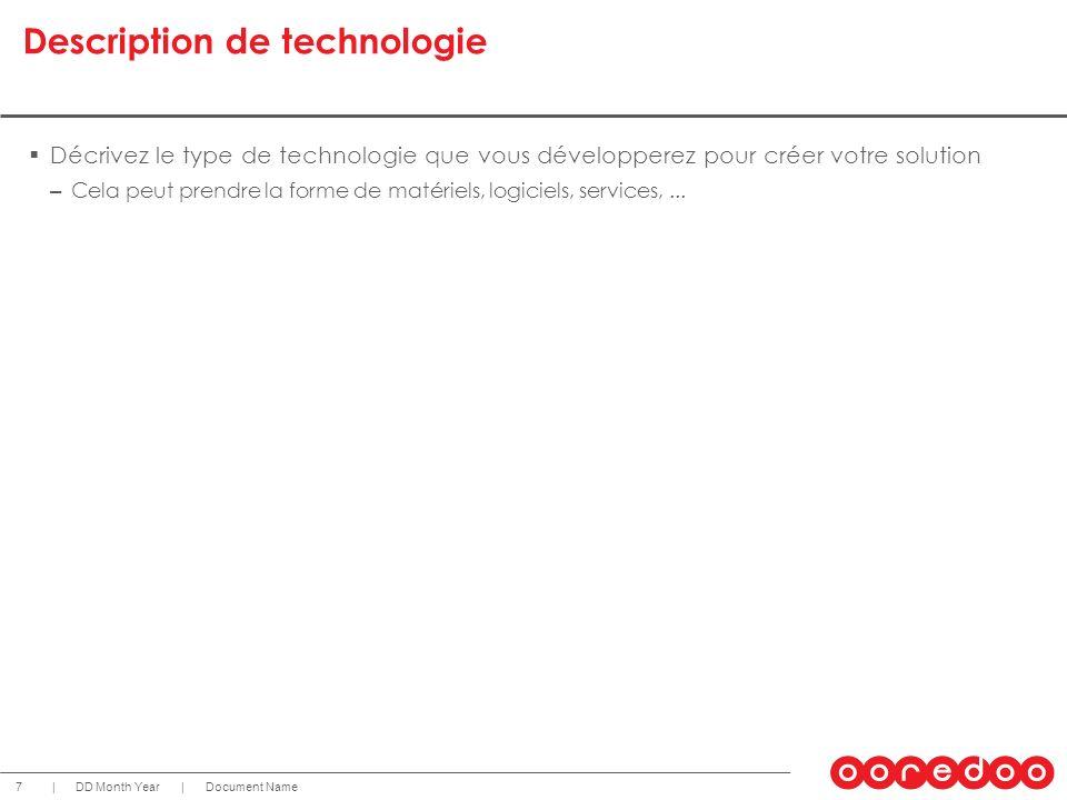 Document NameDD Month Year 7 || Description de technologie Décrivez le type de technologie que vous développerez pour créer votre solution – Cela peut
