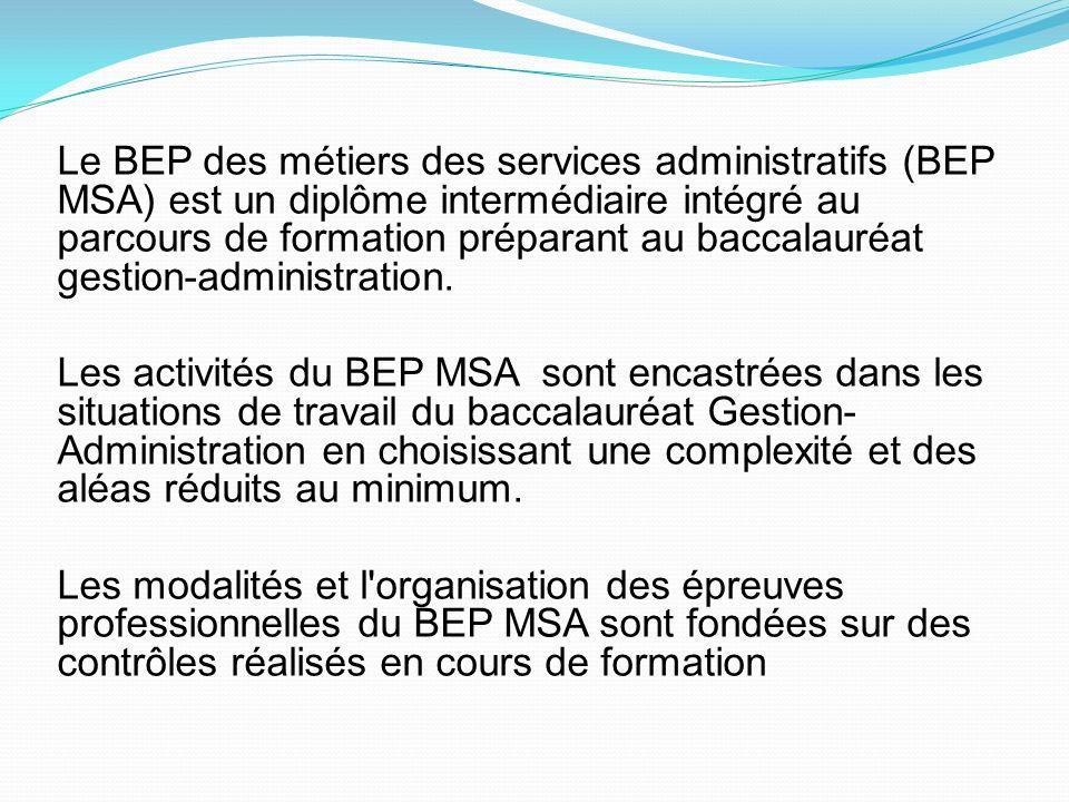 Le BEP des métiers des services administratifs (BEP MSA) est un diplôme intermédiaire intégré au parcours de formation préparant au baccalauréat gesti