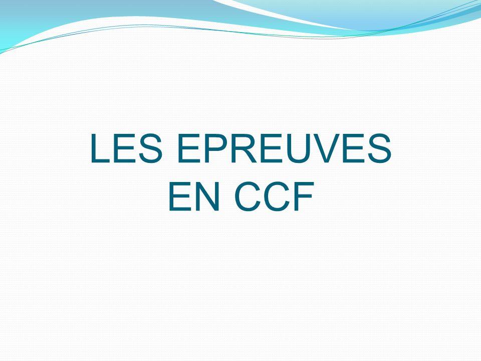 LES EPREUVES EN CCF