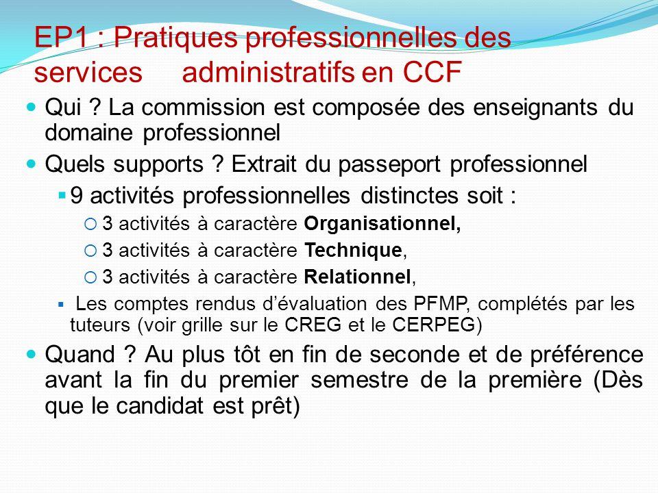 EP1 : Pratiques professionnelles des services administratifs en CCF Qui ? La commission est composée des enseignants du domaine professionnel Quels su
