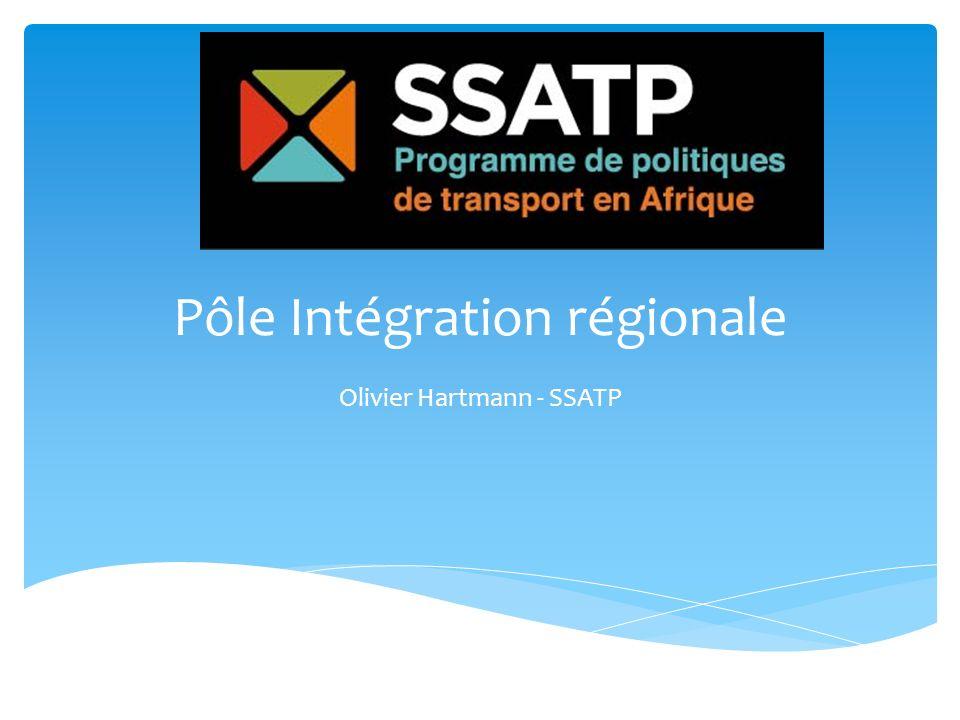 Pôle Intégration régionale Olivier Hartmann - SSATP