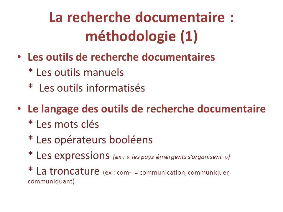 La recherche documentaire : méthodologie (1) Les outils de recherche documentaires * Les outils manuels * Les outils informatisés Le langage des outil