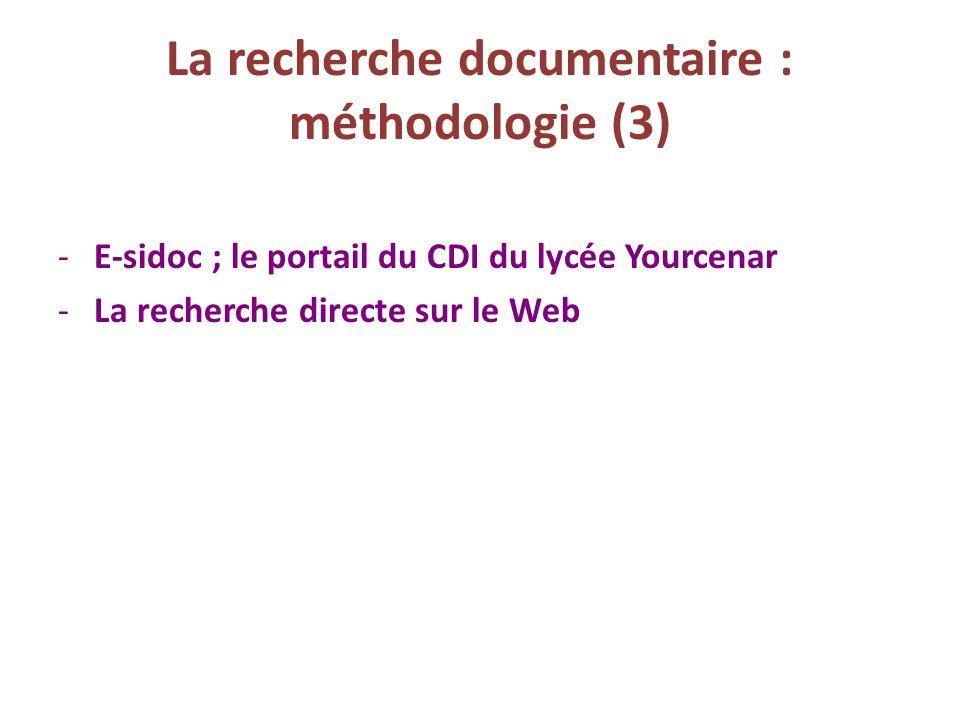 La recherche documentaire : méthodologie (3) -E-sidoc ; le portail du CDI du lycée Yourcenar -La recherche directe sur le Web