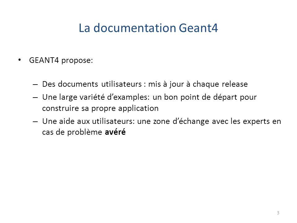 Les documents utilisateurs Quatre documents principaux pour connaître GEANT4.