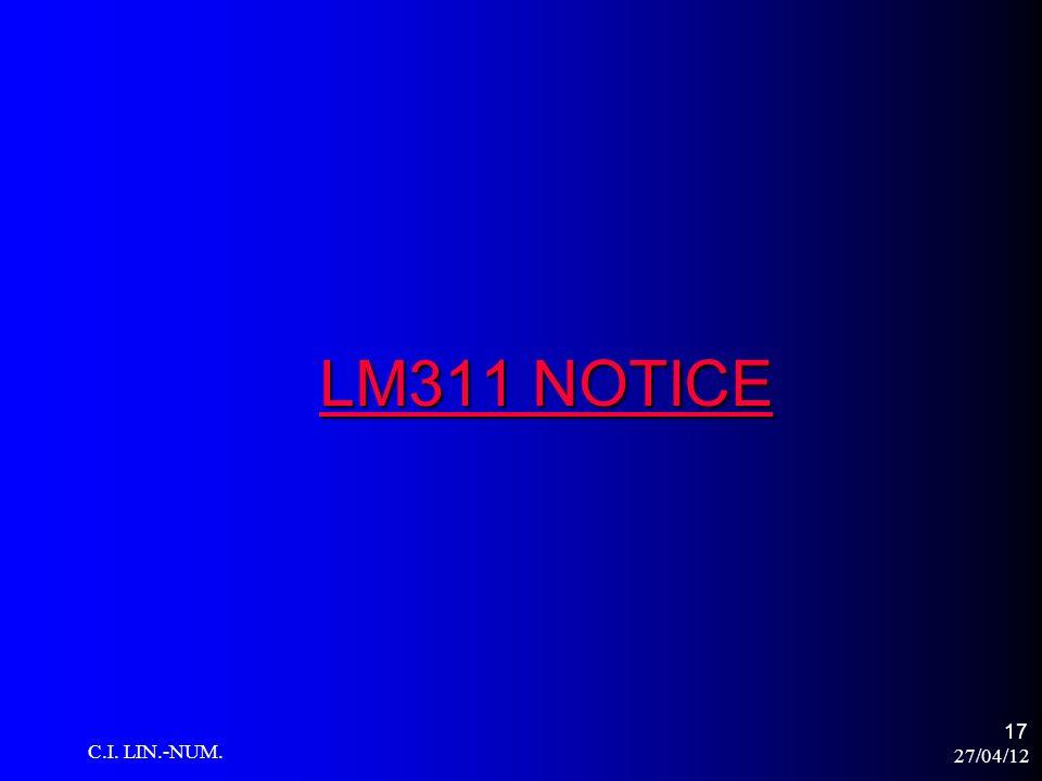 27/04/12 C.I. LIN.-NUM. 17 LM311 NOTICE LM311 NOTICE