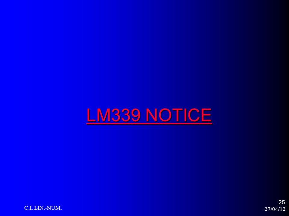 27/04/12 C.I. LIN.-NUM. 25 LM339 NOTICE LM339 NOTICE