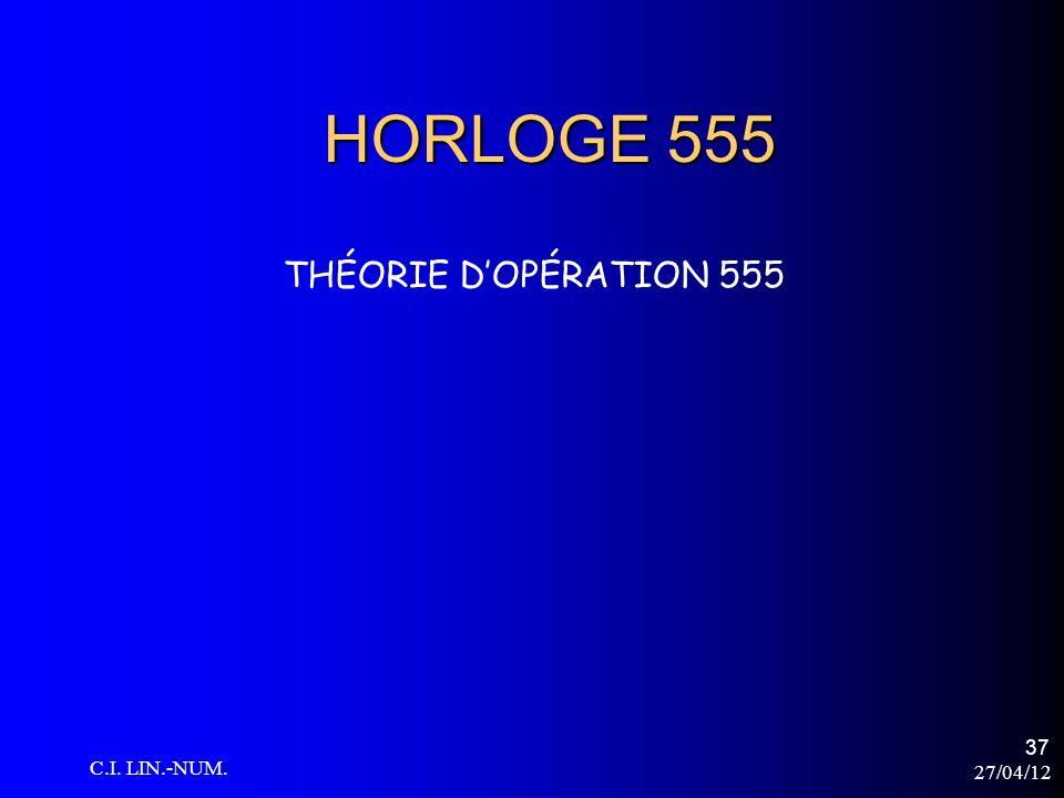 27/04/12 C.I. LIN.-NUM. 37 HORLOGE 555 THÉORIE DOPÉRATION 555