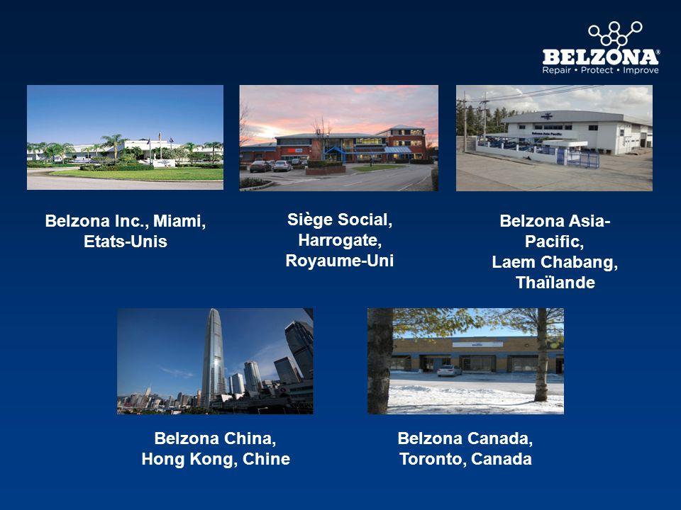 Belzona Inc., Miami, Etats-Unis Belzona Asia- Pacific, Laem Chabang, Thaïlande Belzona Canada, Toronto, Canada Belzona China, Hong Kong, Chine Siège S