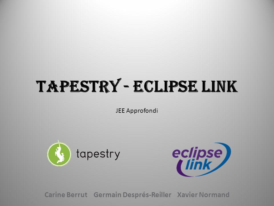 Tapestry - Eclipse Link JEE Approfondi Carine Berrut Germain Després-Reiller Xavier Normand