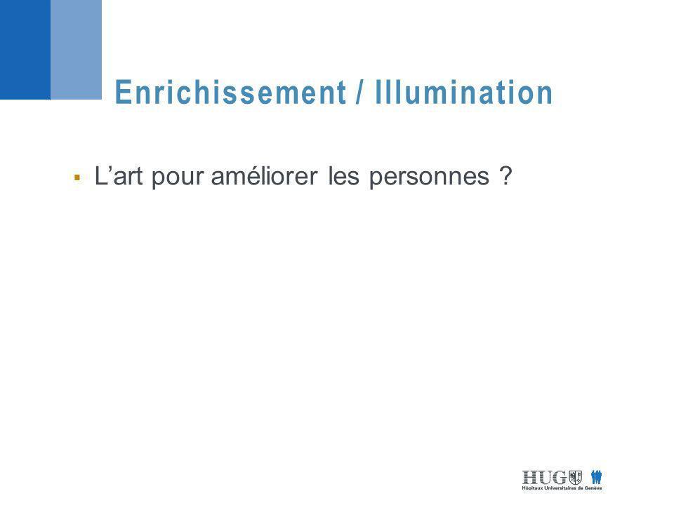Enrichissement / Illumination Lart pour améliorer les personnes ?