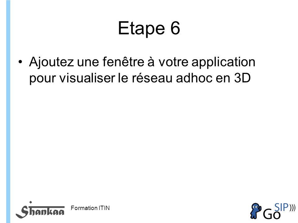 Formation ITIN Etape 6 Ajoutez une fenêtre à votre application pour visualiser le réseau adhoc en 3D