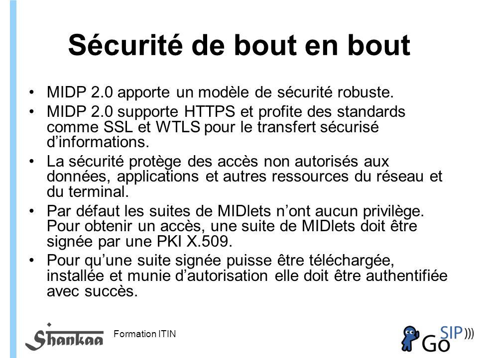 Formation ITIN Sécurité de bout en bout MIDP 2.0 apporte un modèle de sécurité robuste.