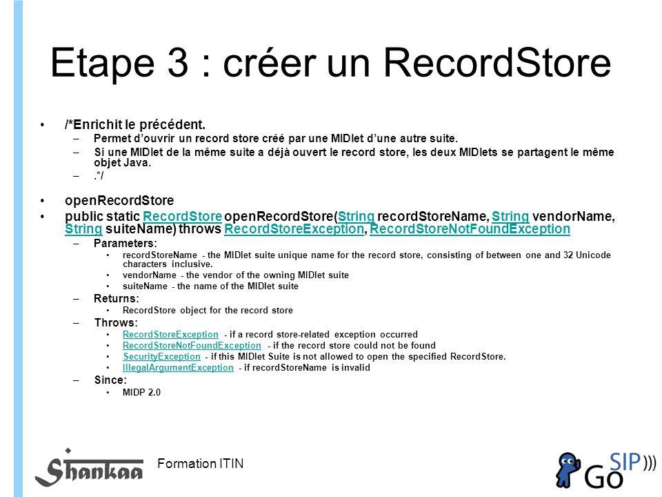 Formation ITIN Etape 3 : créer un RecordStore /*Enrichit le précédent.