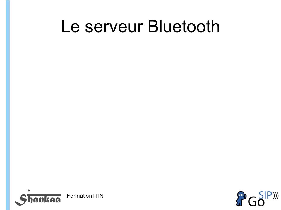 Formation ITIN Le serveur Bluetooth