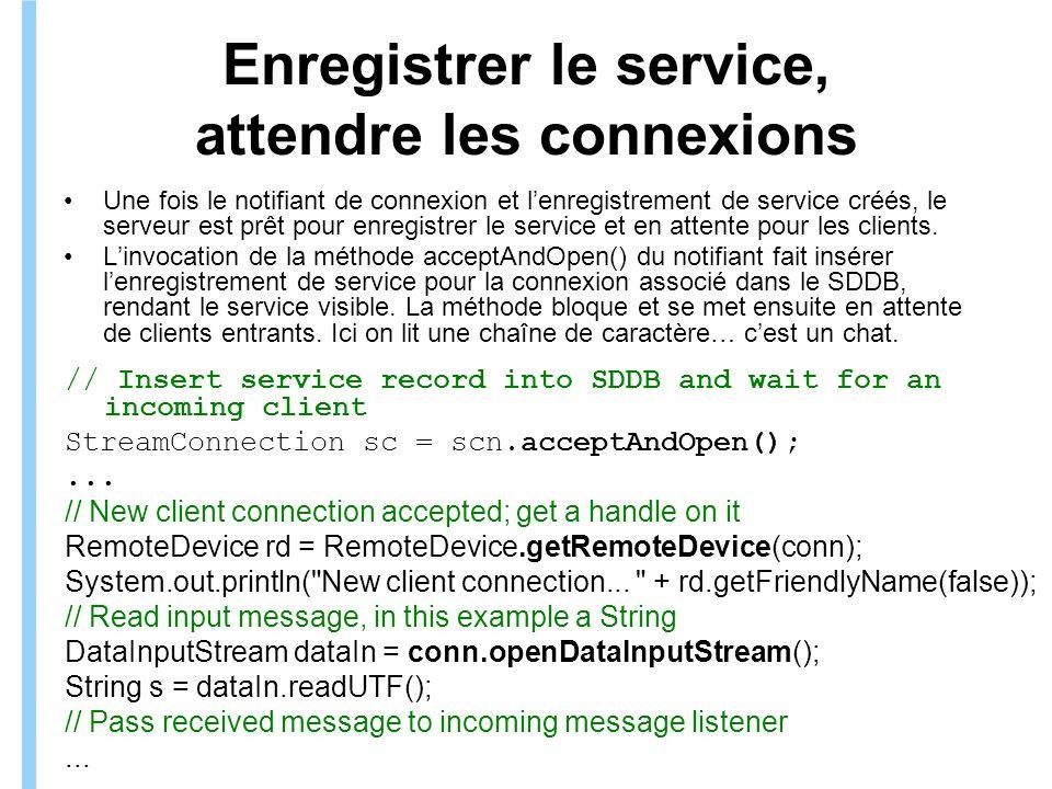 Formation ITIN Enregistrer le service, attendre les connexions Une fois le notifiant de connexion et lenregistrement de service créés, le serveur est prêt pour enregistrer le service et en attente pour les clients.