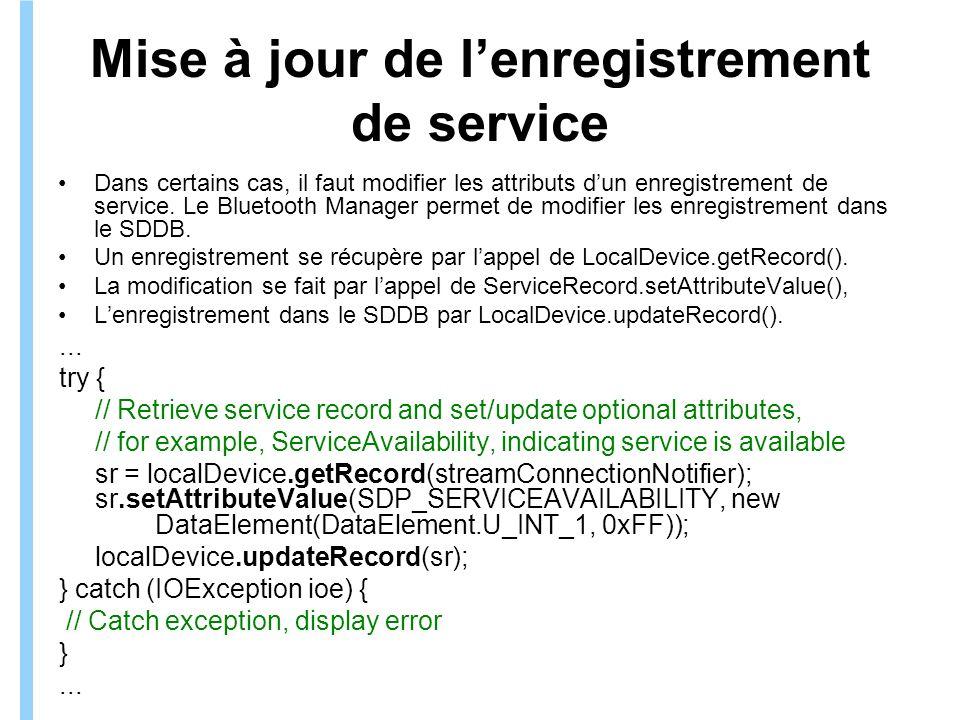Formation ITIN Mise à jour de lenregistrement de service Dans certains cas, il faut modifier les attributs dun enregistrement de service.