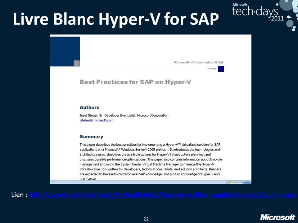 22 Livre Blanc Hyper-V for SAP Lien : http://www.microsoft.com/virtualization/business-critical -applications/default.mspxhttp://www.microsoft.com/virtualization/business-critical -applications/default.mspx