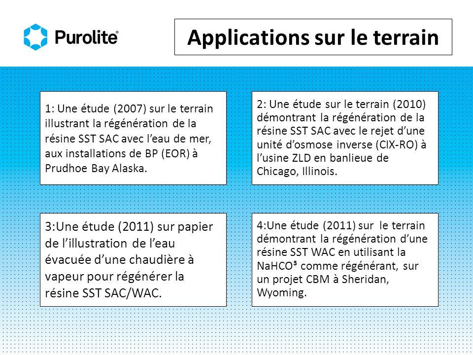 Applications sur le terrain 1: Une étude (2007) sur le terrain illustrant la régénération de la résine SST SAC avec leau de mer, aux installations de BP (EOR) à Prudhoe Bay Alaska.
