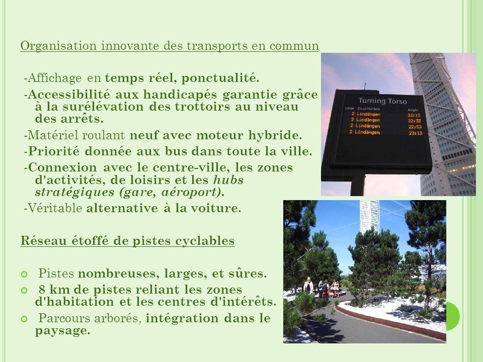 Organisation innovante des transports en commun -Affichage en temps réel, ponctualité. - Accessibilité aux handicapés garantie grâce à la surélévation