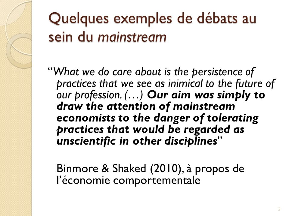 Quelques exemples de débats au sein du mainstream What we do care about is the persistence of practices that we see as inimical to the future of our profession.