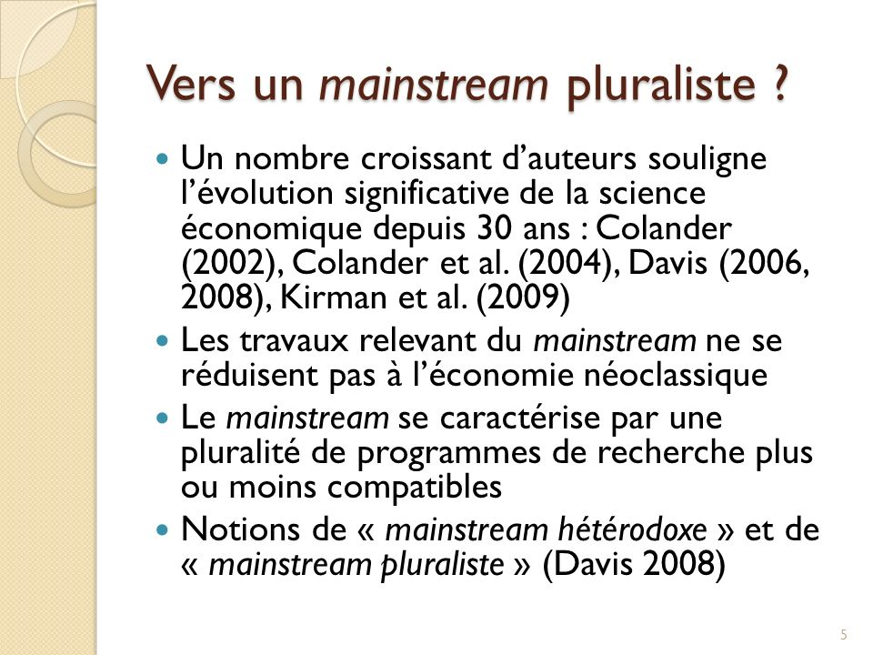 Vers un mainstream pluraliste .