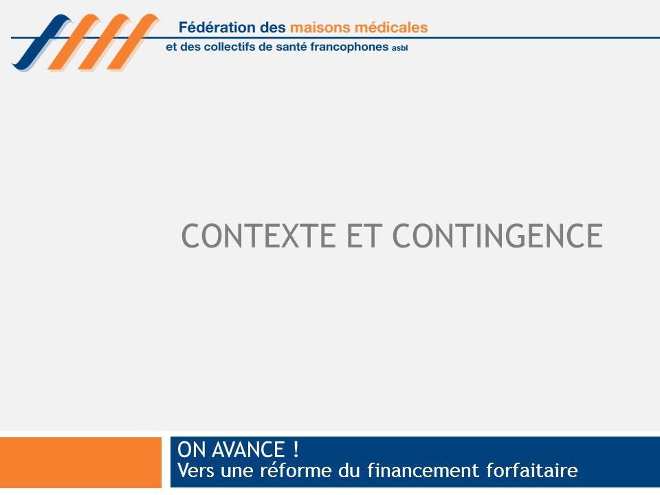 CONTEXTE ET CONTINGENCE ON AVANCE ! Vers une réforme du financement forfaitaire