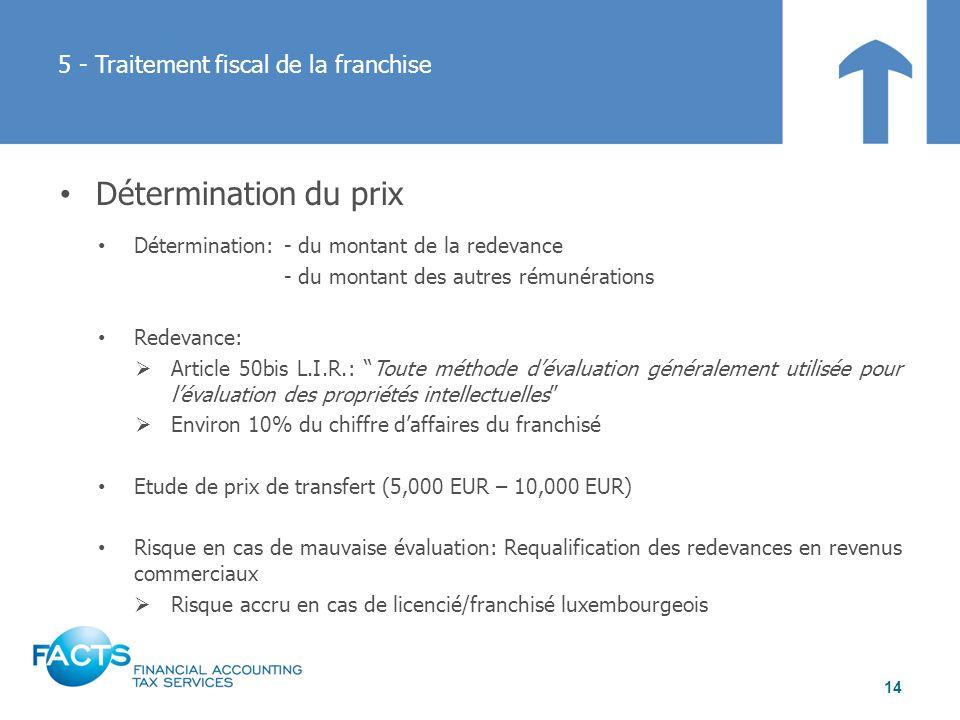 Détermination du prix Détermination:- du montant de la redevance - du montant des autres rémunérations Redevance: Article 50bis L.I.R.: Toute méthode