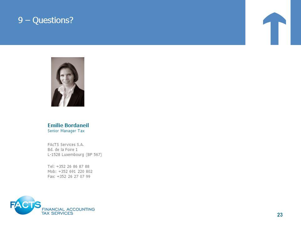 Emilie Bordaneil Senior Manager Tax FAcTS Services S.A. Bd. de la Foire 1 L-1528 Luxembourg (BP 567) Tel: +352 26 86 87 88 Mob: +352 691 220 802 Fax: