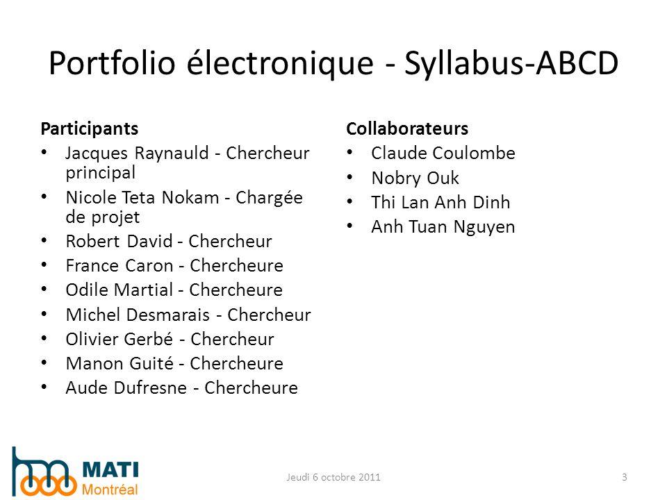Portfolio électronique - Syllabus-ABCD Participants Jacques Raynauld - Chercheur principal Nicole Teta Nokam - Chargée de projet Robert David - Cherch