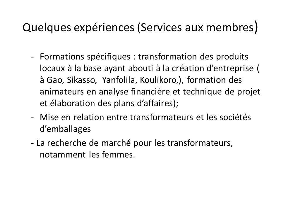 Quelques expériences (Services aux membres ) -Formations spécifiques : transformation des produits locaux à la base ayant abouti à la création dentrep
