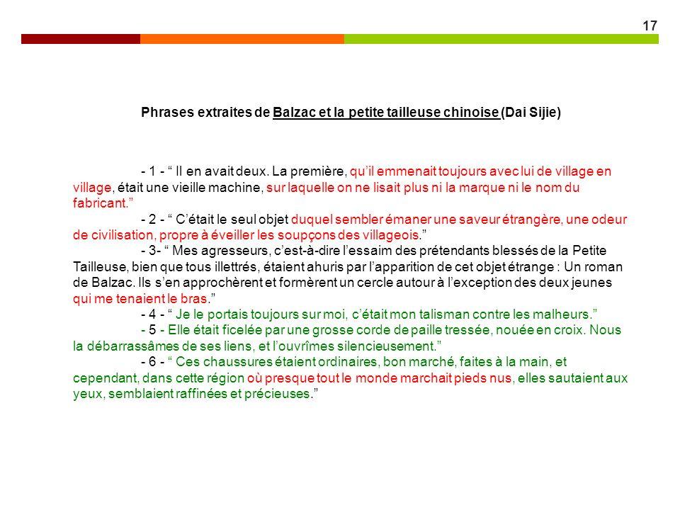 17 Phrases extraites de Balzac et la petite tailleuse chinoise (Dai Sijie) - 1 - Il en avait deux. La première, quil emmenait toujours avec lui de vil