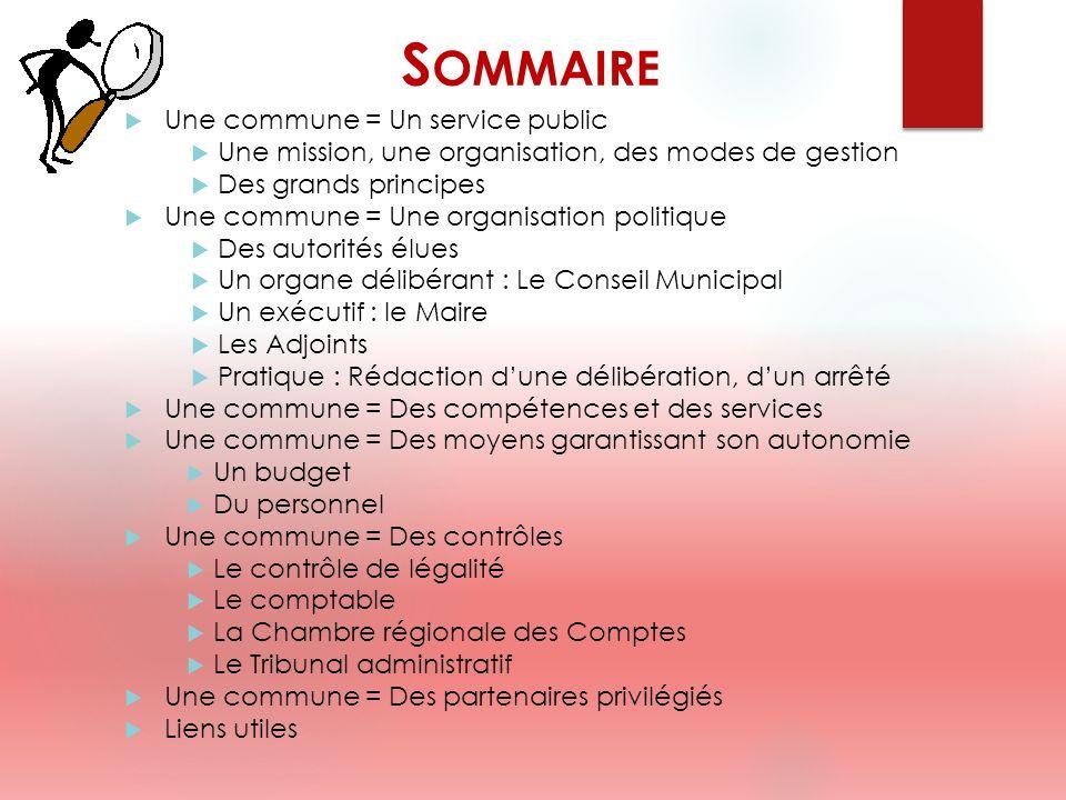 S OMMAIRE Une commune = Un service public Une mission, une organisation, des modes de gestion Des grands principes Une commune = Une organisation poli