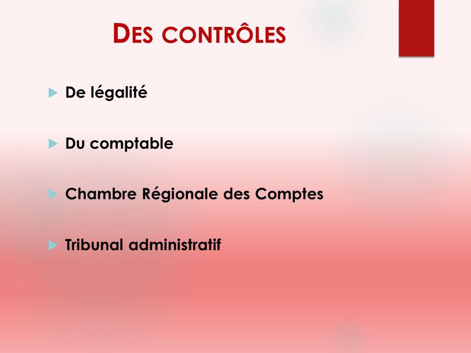 D ES CONTRÔLES De légalité Du comptable Chambre Régionale des Comptes Tribunal administratif