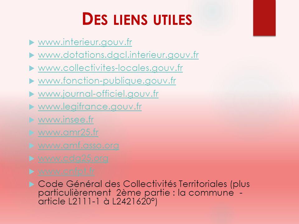 D ES LIENS UTILES www.interieur.gouv.fr www.dotations.dgcl.interieur.gouv.fr www.collectivites-locales.gouv.fr www.fonction-publique.gouv.fr www.journ