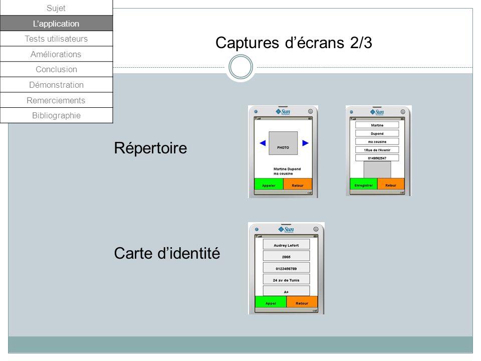 Répertoire Carte didentité Captures décrans 2/3 Sujet Lapplication Tests utilisateurs Améliorations Conclusion Démonstration Remerciements Bibliograph