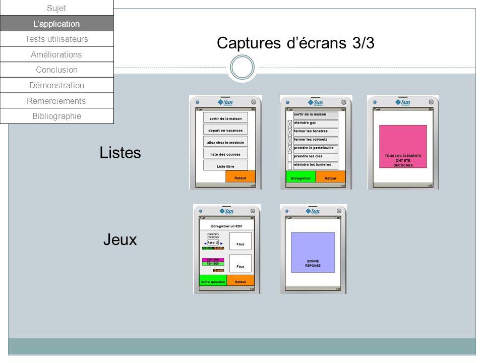 Listes Jeux Captures décrans 3/3 Sujet Lapplication Tests utilisateurs Améliorations Conclusion Démonstration Remerciements Bibliographie