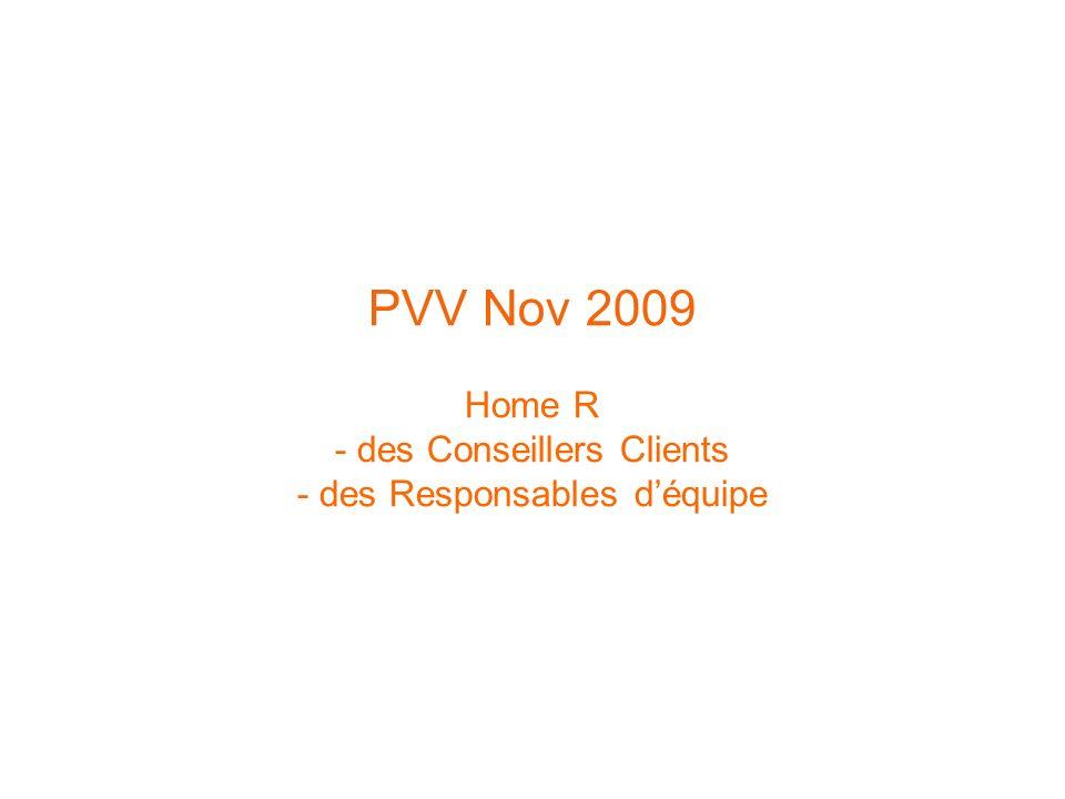PVV Nov 2009 Home R - des Conseillers Clients - des Responsables déquipe